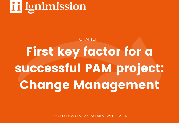First key factor for a successful PAM project: Change Management