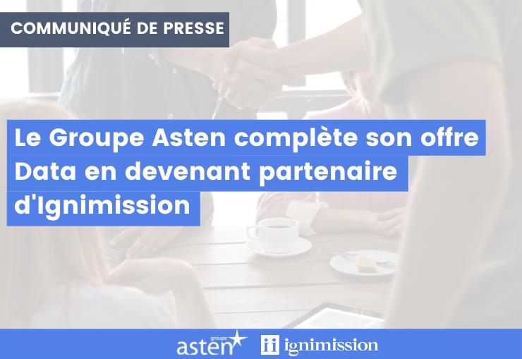 Ignimission et le Groupe Asten deviennent partenaires