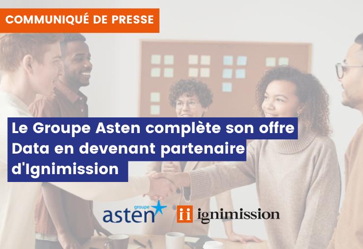 Communiqué de presse - Groupe Asten et Ignimission